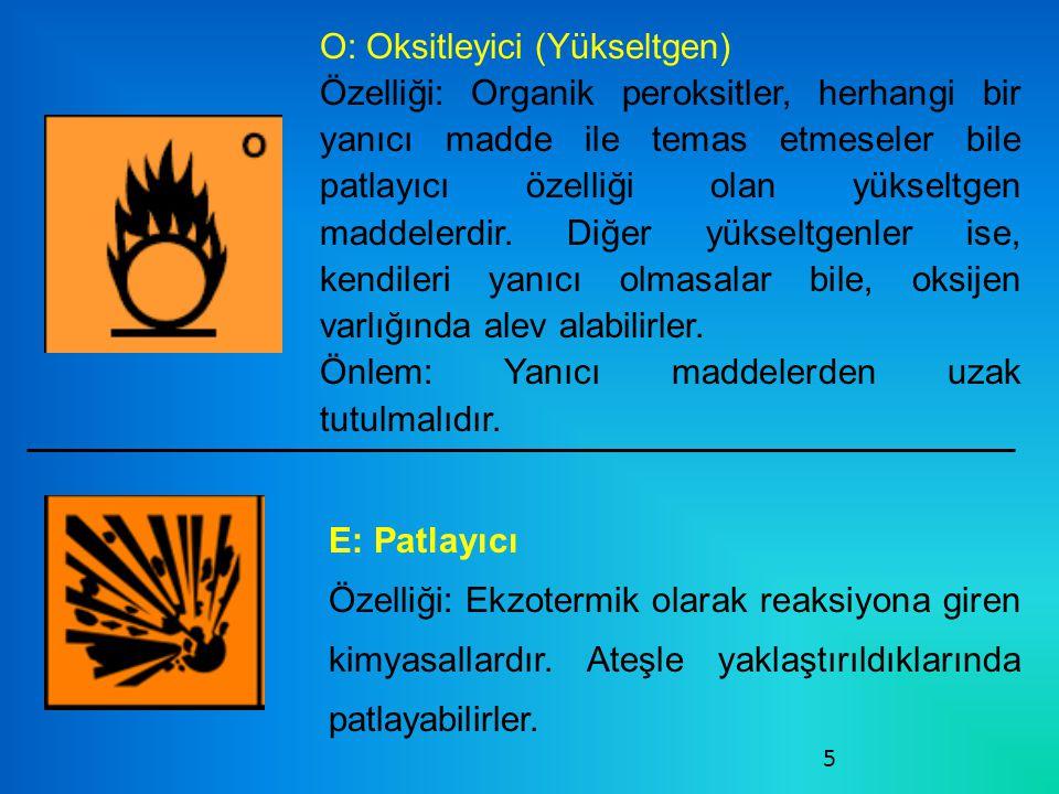 5 O: Oksitleyici (Yükseltgen) Özelliği: Organik peroksitler, herhangi bir yanıcı madde ile temas etmeseler bile patlayıcı özelliği olan yükseltgen maddelerdir.