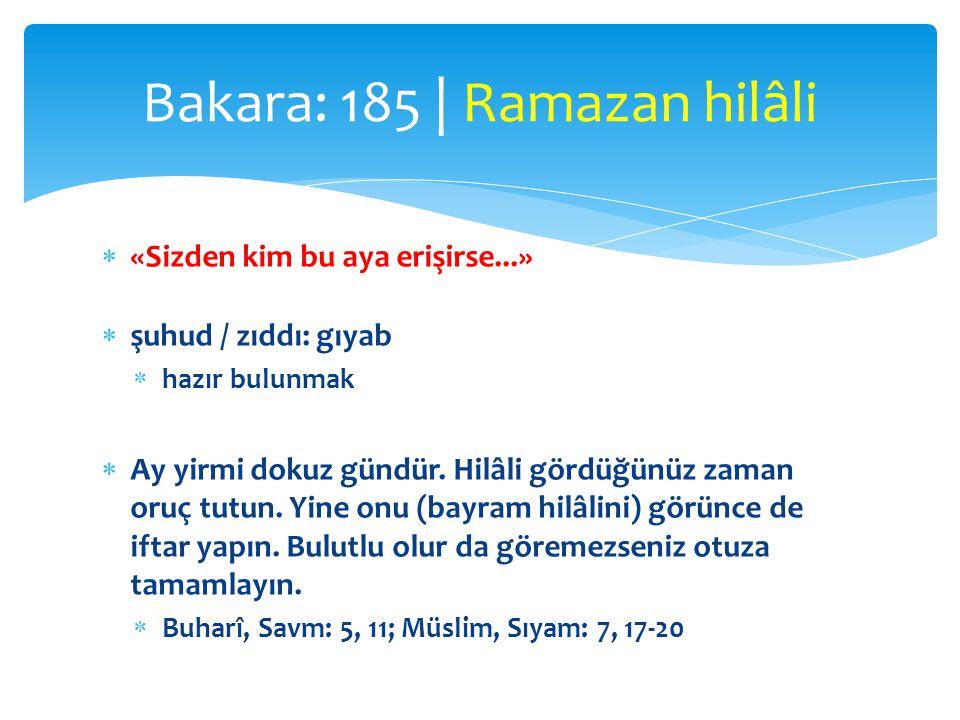  Hilâl görülünce yapılacak dua:  اللَّهُمَّ أَهِلَّهُ عَلَيْنَا بِالْأَمْنِ وَالْإِيمَانِ وَالسَّلَامَةِ وَالْإِسْلَامِ رَبِّي وَرَبُّكَ اللَّهُ  Allahım, bu hilâli bizim için emniyet ve iman, selâmet ve İslâm hilâli kıl.