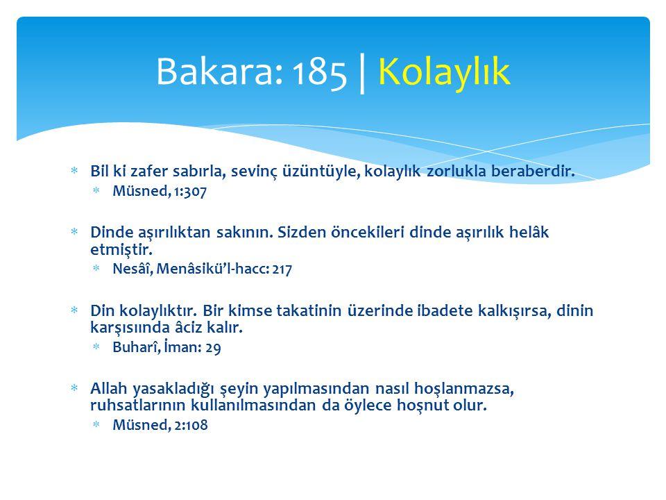  Hz.Aişe (r.a.):  Hz. Peygamber (s.a.v.) bir işi yaptıktan sonra o hususta ruhsat vermişti.