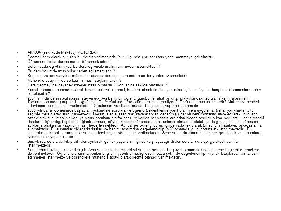 2010-2011 BAHAR DÖNEMİ MOTORLAR ( Mak_4086 ) DERSİ = NEDEN, NEDEN, NEDEN !!.