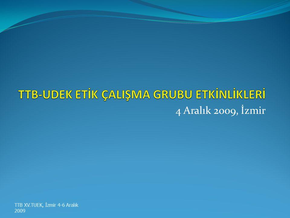 4 Aralık 2009, İzmir TTB XV.TUEK, İzmir 4-6 Aralık 2009