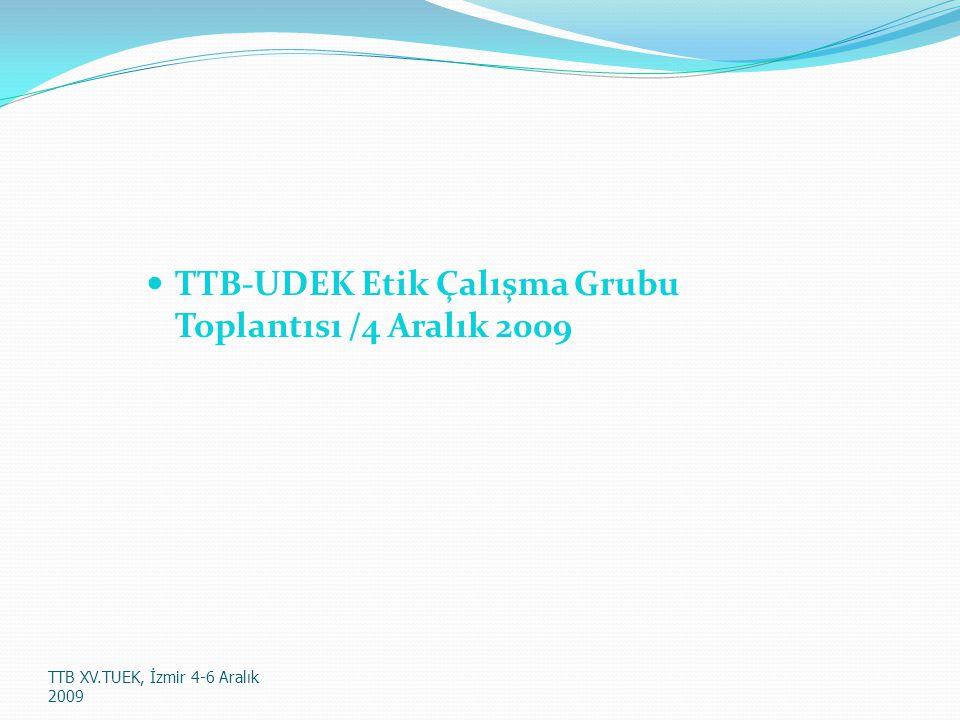 TTB-UDEK Etik Çalışma Grubu Toplantısı /4 Aralık 2009