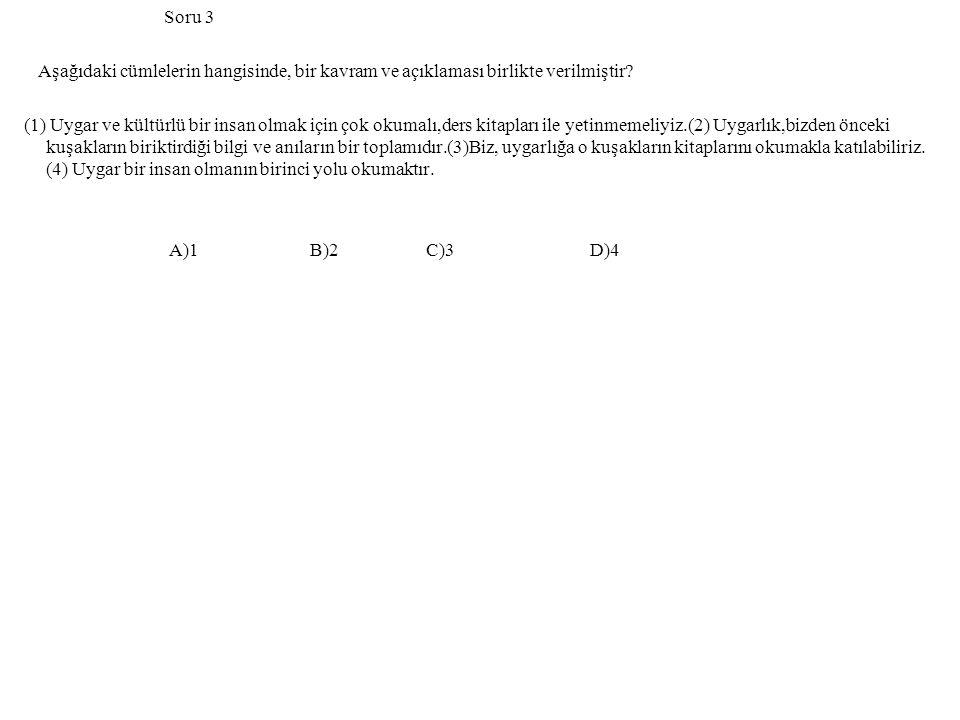 Soru 3 Aşağıdaki cümlelerin hangisinde, bir kavram ve açıklaması birlikte verilmiştir.