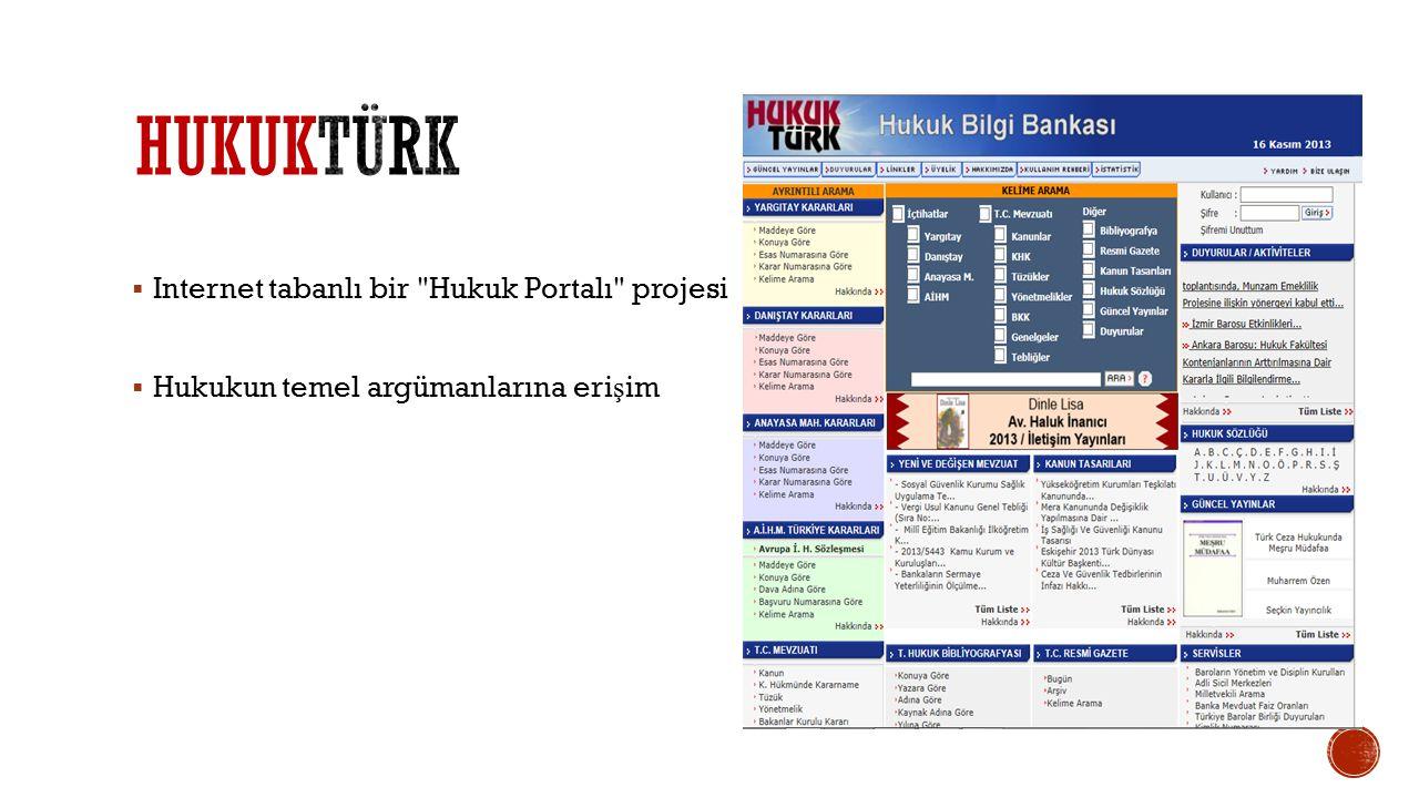  Internet tabanlı bir Hukuk Portalı projesi  Hukukun temel argümanlarına eri ş im