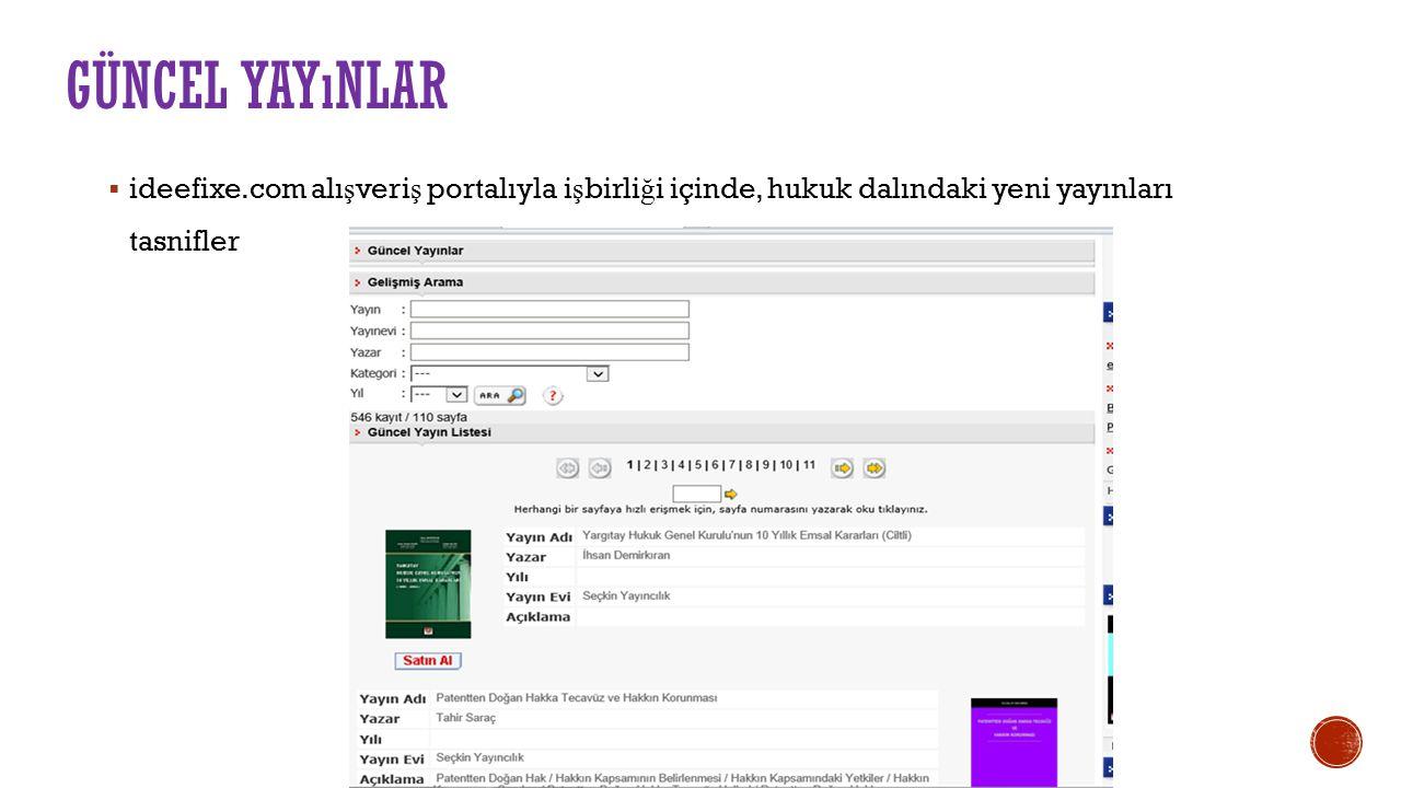 GÜNCEL YAYıNLAR  ideefixe.com alı ş veri ş portalıyla i ş birli ğ i içinde, hukuk dalındaki yeni yayınları tasnifler