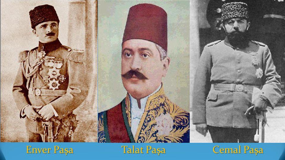Enver Paşa Talat PaşaCemal Paşa Enver Paşa Talat PaşaCemal Paşa