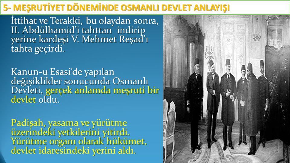 İttihat ve Terakki, bu olaydan sonra, II. Abdülhamid'i tahttan indirip yerine kardeşi V. Mehmet Reşad'ı tahta geçirdi. Kanun-u Esasi'de yapılan değişi