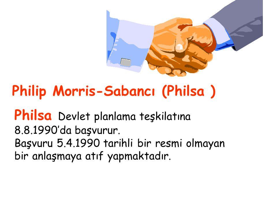 Philsa Devlet planlama teşkilatına 8.8.1990'da başvurur. Başvuru 5.4.1990 tarihli bir resmi olmayan bir anlaşmaya atıf yapmaktadır. Philip Morris-Saba