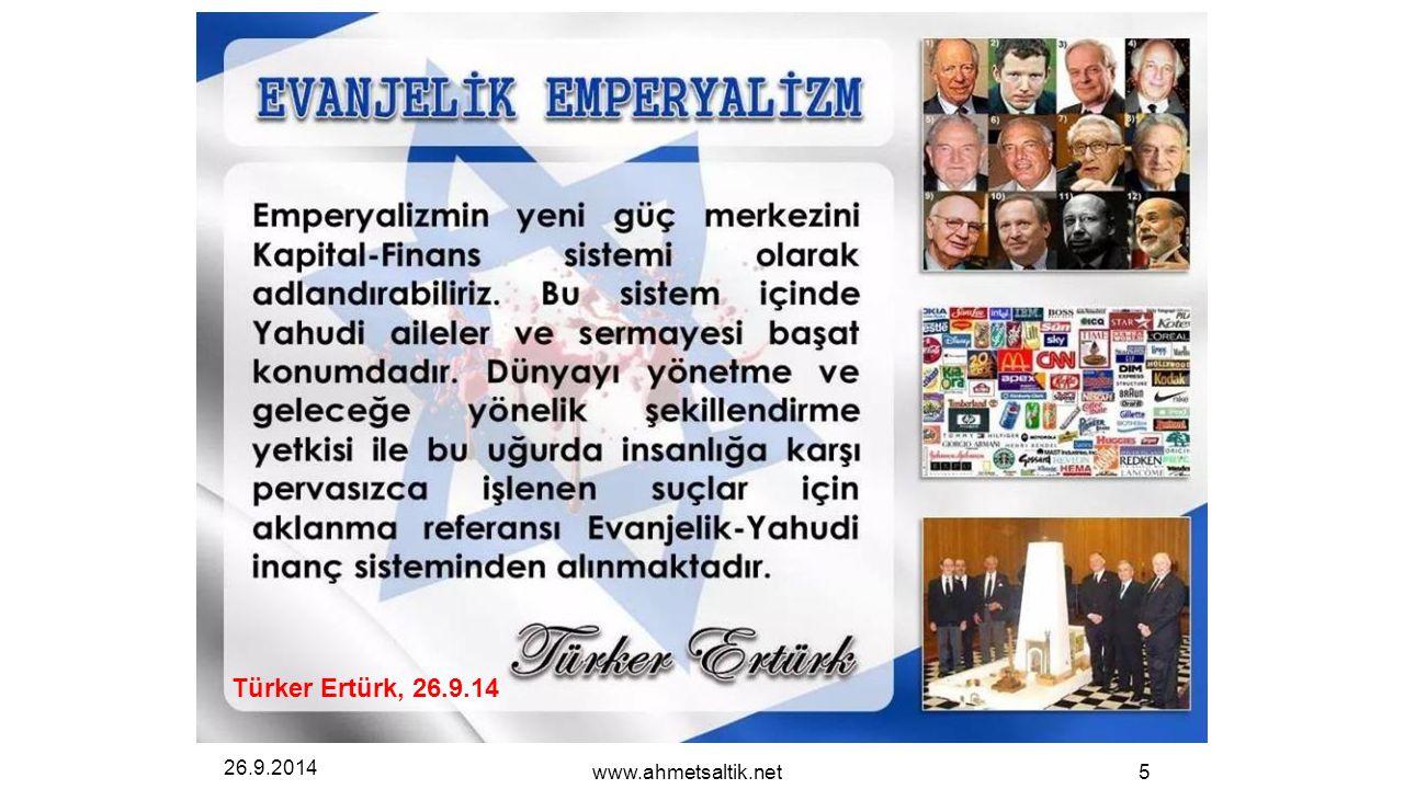 26.9.2014 www.ahmetsaltik.net5 Türker Ertürk, 26.9.14