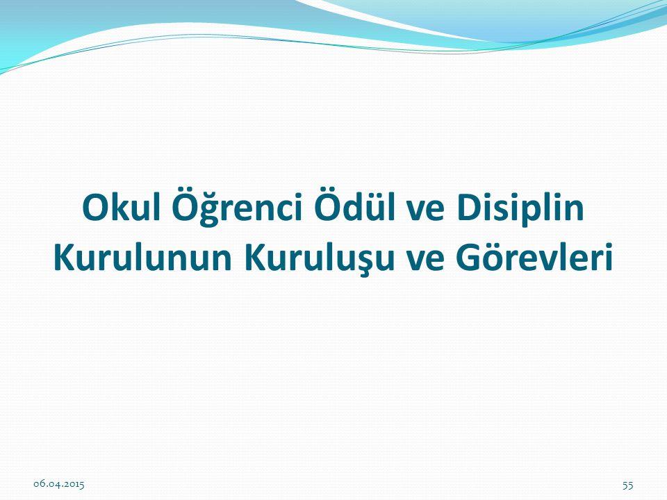 Okul Öğrenci Ödül ve Disiplin Kurulunun Kuruluşu ve Görevleri 06.04.201555