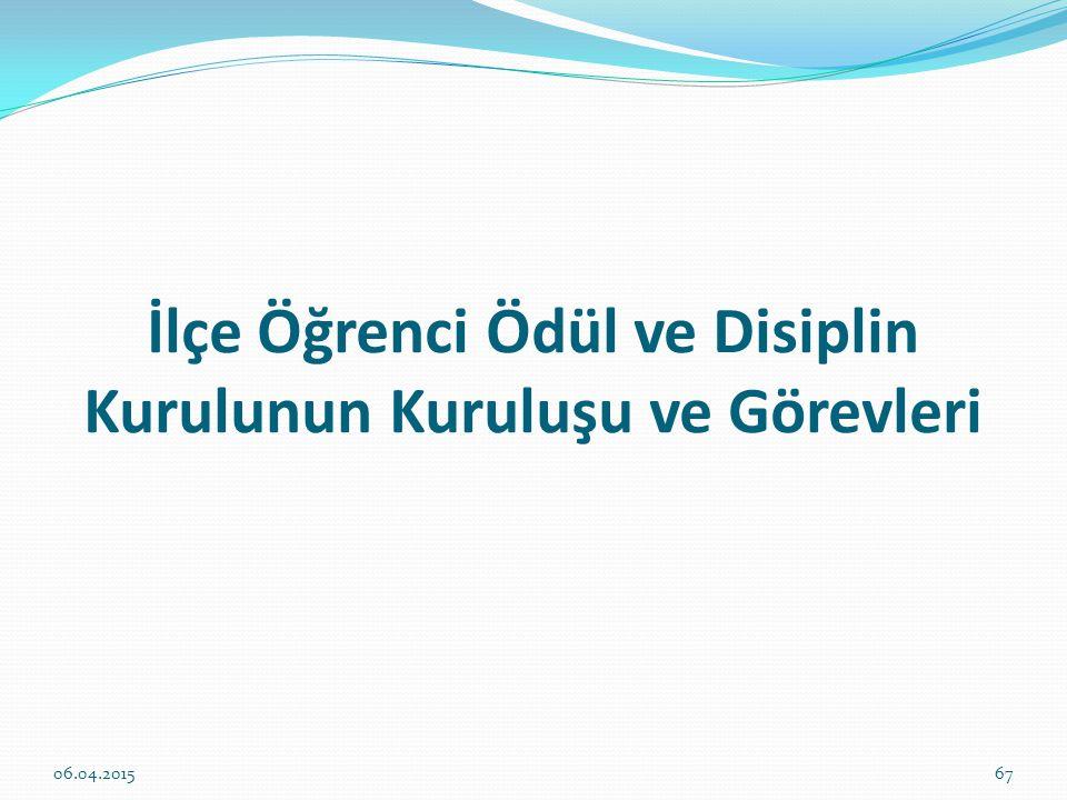 İlçe Öğrenci Ödül ve Disiplin Kurulunun Kuruluşu ve Görevleri 06.04.201567