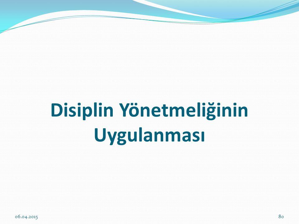Disiplin Yönetmeliğinin Uygulanması 06.04.201580