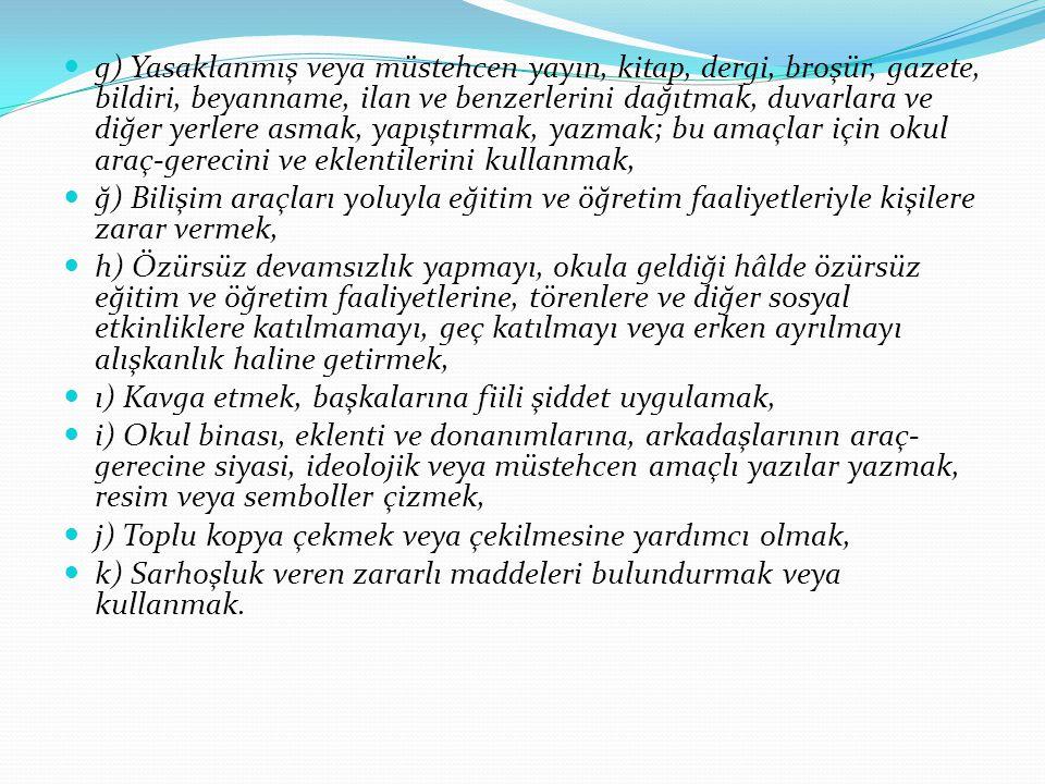 (3) Okul değiştirme cezasını gerektiren fiil ve davranışlar; a) Türk Bayrağına, ülkeyi, milleti ve devleti temsil eden sembollere saygısızlık etmek, b) Millî ve manevi değerleri söz, yazı, resim veya başka bir şekilde aşağılamak; bu değerlere küfür ve hakaret etmek, c) Okul çalışanlarının görevlerini yapmalarına engel olmak, ç) Hırsızlık yapmak, yaptırmak ve yapılmasına yardımcı olmak, d) Okulla ilişkisi olmayan kişileri, okulda veya eklentilerinde barındırmak, e) Okul tarafından verilen belgelerde değişiklik yapmak; sahte belge düzenlemek; üzerinde değişiklik yapılmış belgeleri kullanmak veya bu belgelerin sağladığı haklardan yararlanmak ve başkalarını yararlandırmak,