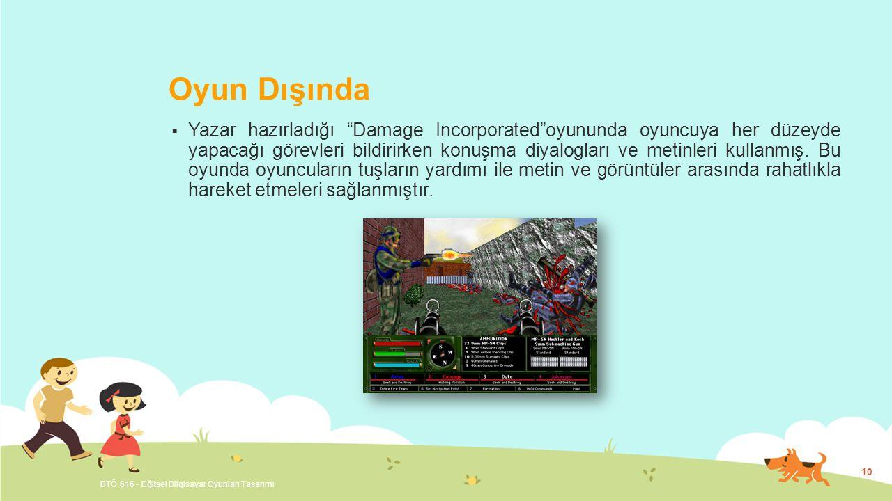 Oyun Dışında  Yazar hazırladığı Damage Incorporated oyununda oyuncuya her düzeyde yapacağı görevleri bildirirken konuşma diyalogları ve metinleri kullanmış.