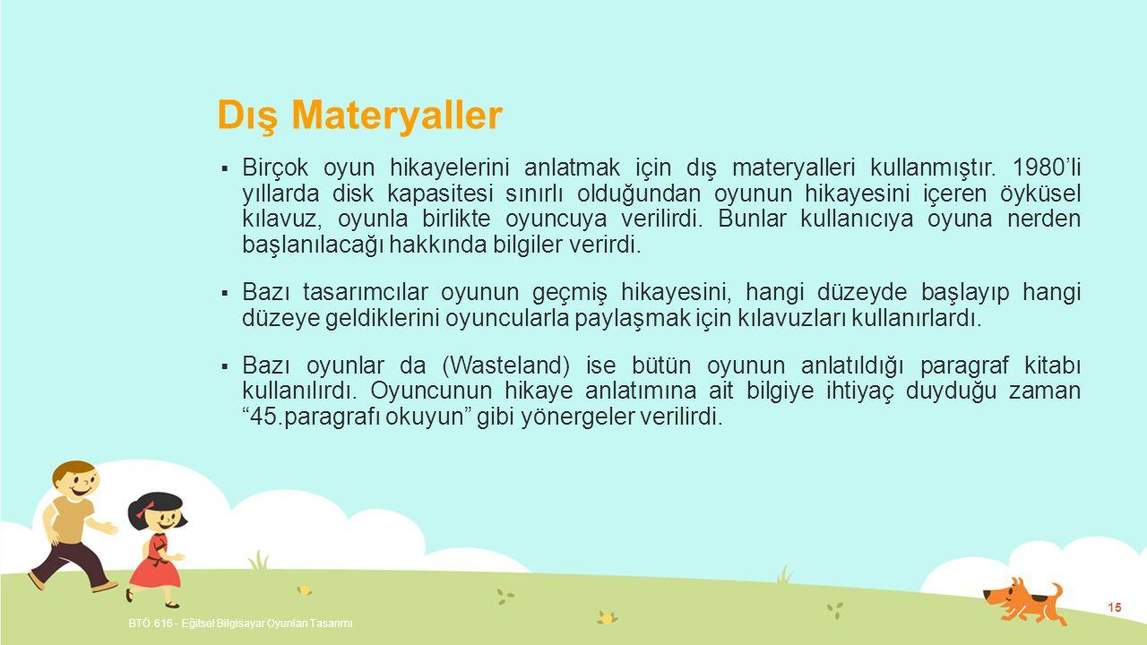 Dış Materyaller  Birçok oyun hikayelerini anlatmak için dış materyalleri kullanmıştır.
