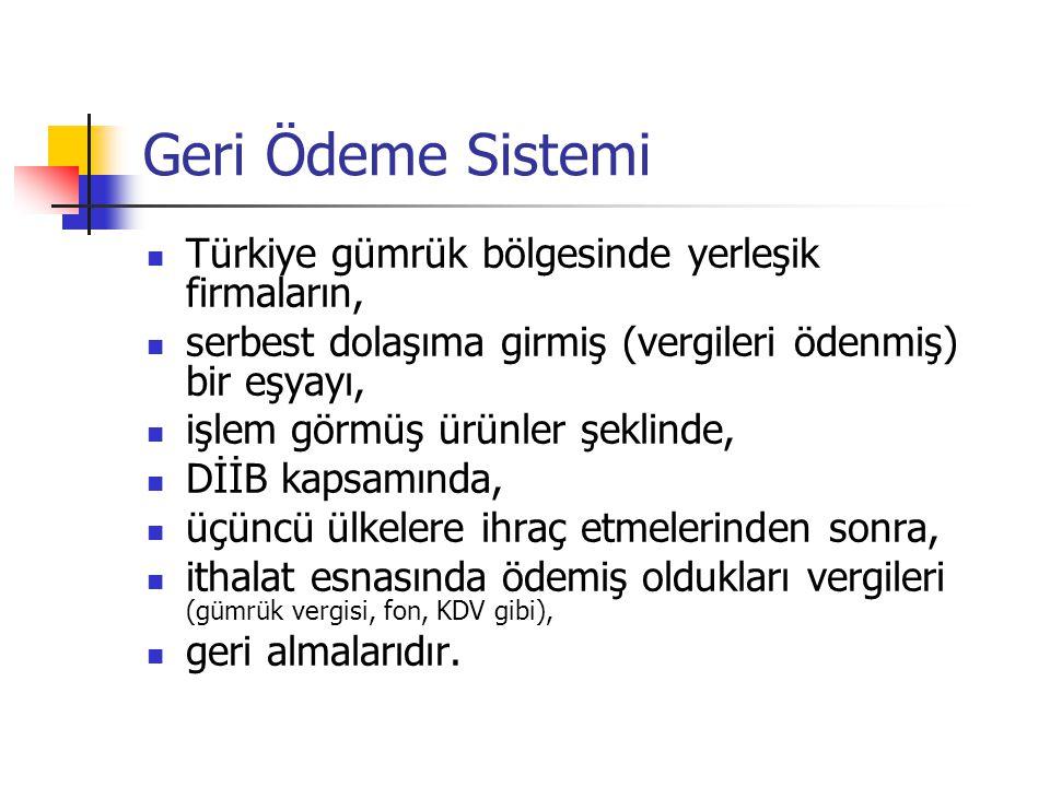 Geri Ödeme Sistemi Türkiye gümrük bölgesinde yerleşik firmaların, serbest dolaşıma girmiş (vergileri ödenmiş) bir eşyayı, işlem görmüş ürünler şeklinde, DİİB kapsamında, üçüncü ülkelere ihraç etmelerinden sonra, ithalat esnasında ödemiş oldukları vergileri (gümrük vergisi, fon, KDV gibi), geri almalarıdır.