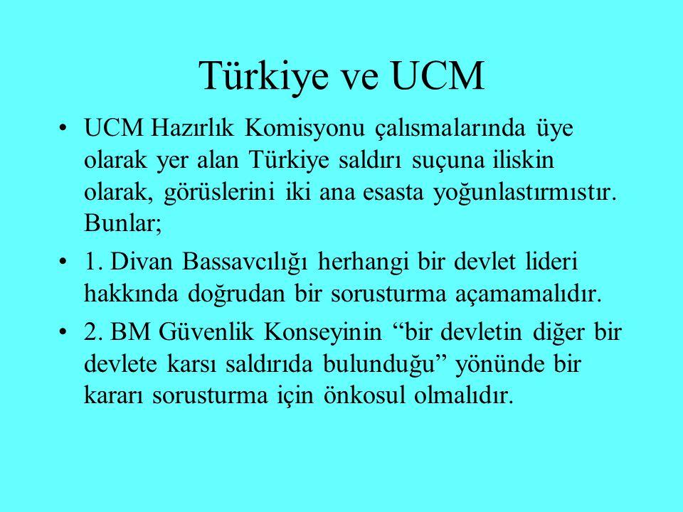 Türkiye ve UCM Statü md.8/2: Bir devletin sınırları içinde hükümet yetkilileri ile organize silahlı gruplar arasında uzamış silahlı çatısmalar meydana gelirse, söz konusu suçlar ile ilgili olarak Uluslararası Ceza Divanının yargı yetkisinin bulunacağı hüküm altına alınmıştır.