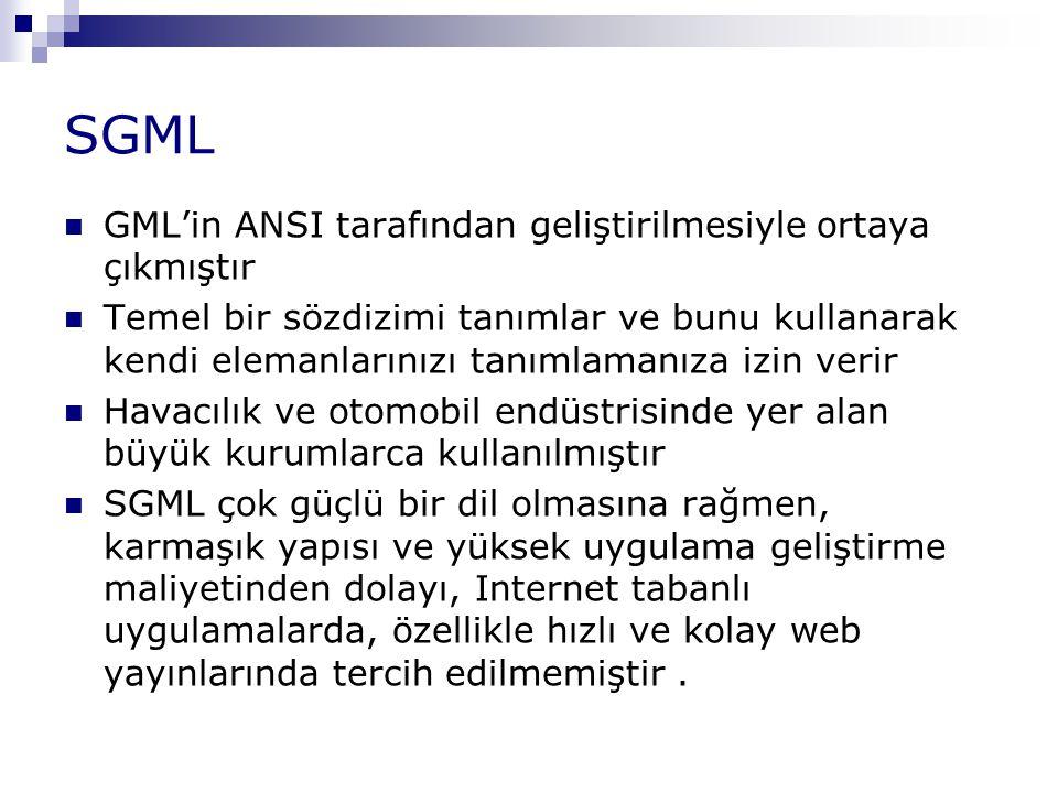 SGML GML'in ANSI tarafından geliştirilmesiyle ortaya çıkmıştır Temel bir sözdizimi tanımlar ve bunu kullanarak kendi elemanlarınızı tanımlamanıza izin