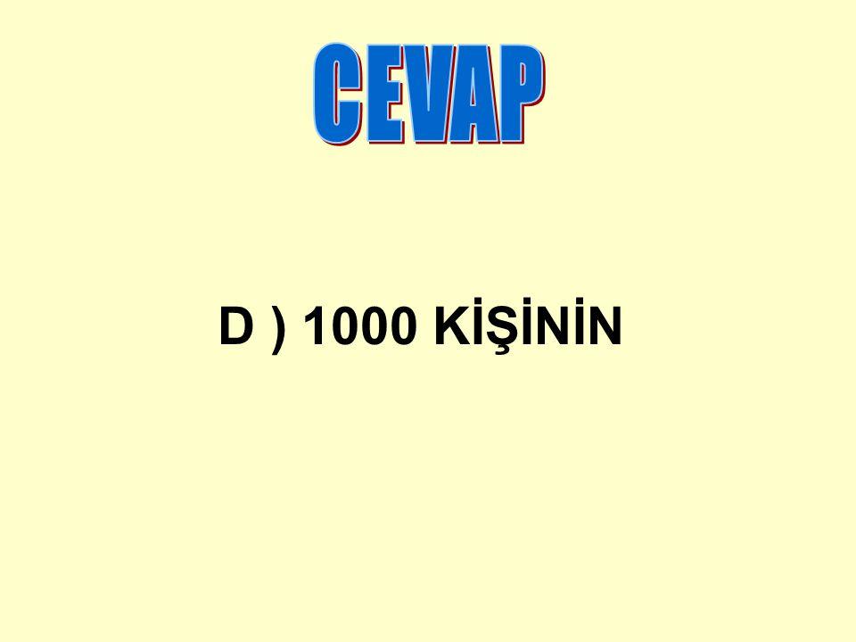 D ) 1000 KİŞİNİN