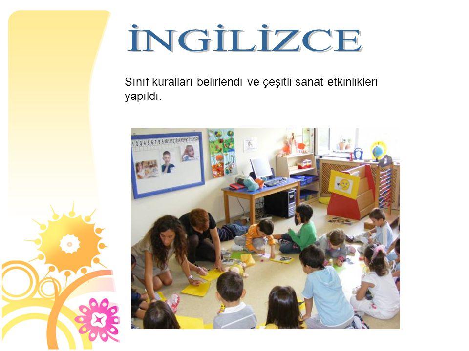 Sınıf kuralları belirlendi ve çeşitli sanat etkinlikleri yapıldı.