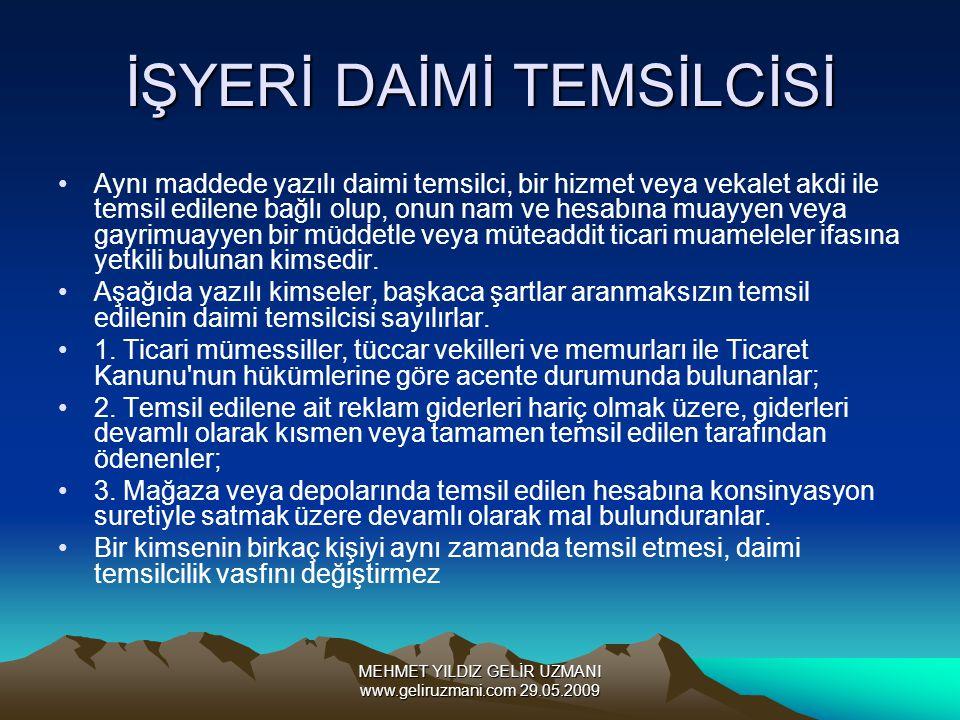 MEHMET YILDIZ GELİR UZMANI www.geliruzmani.com 29.05.2009 İŞYERİ DAİMİ TEMSİLCİSİ Aynı maddede yazılı daimi temsilci, bir hizmet veya vekalet akdi ile