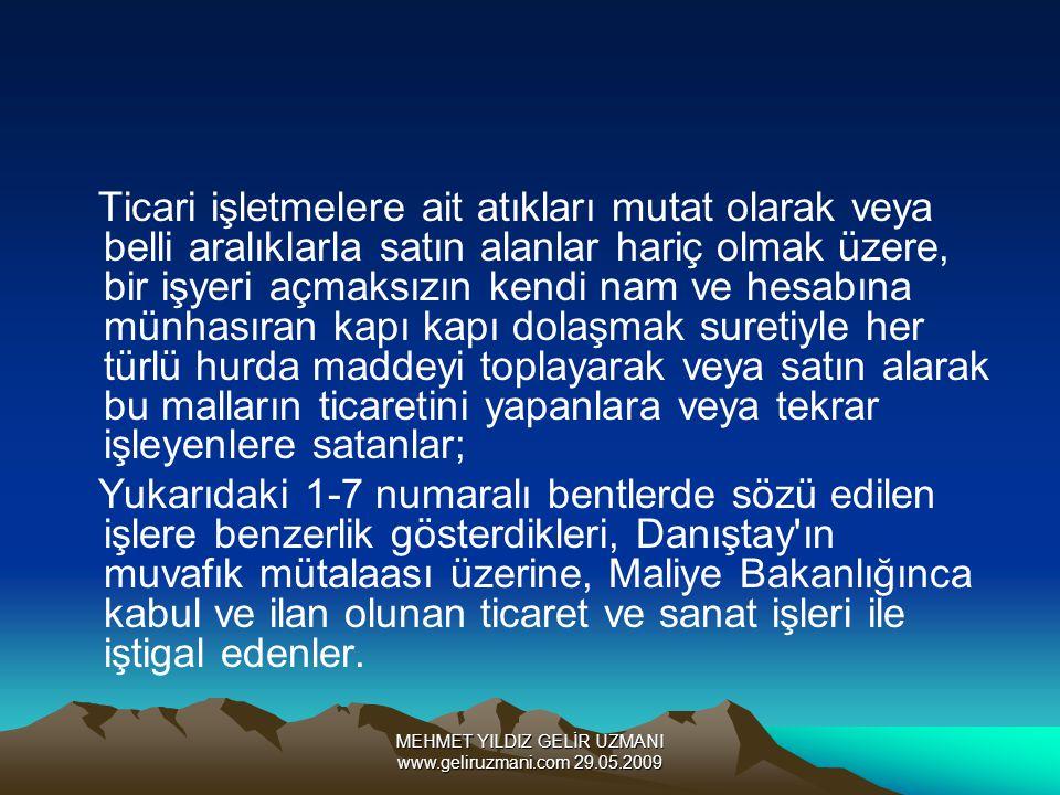 MEHMET YILDIZ GELİR UZMANI www.geliruzmani.com 29.05.2009 Ticari işletmelere ait atıkları mutat olarak veya belli aralıklarla satın alanlar hariç olma