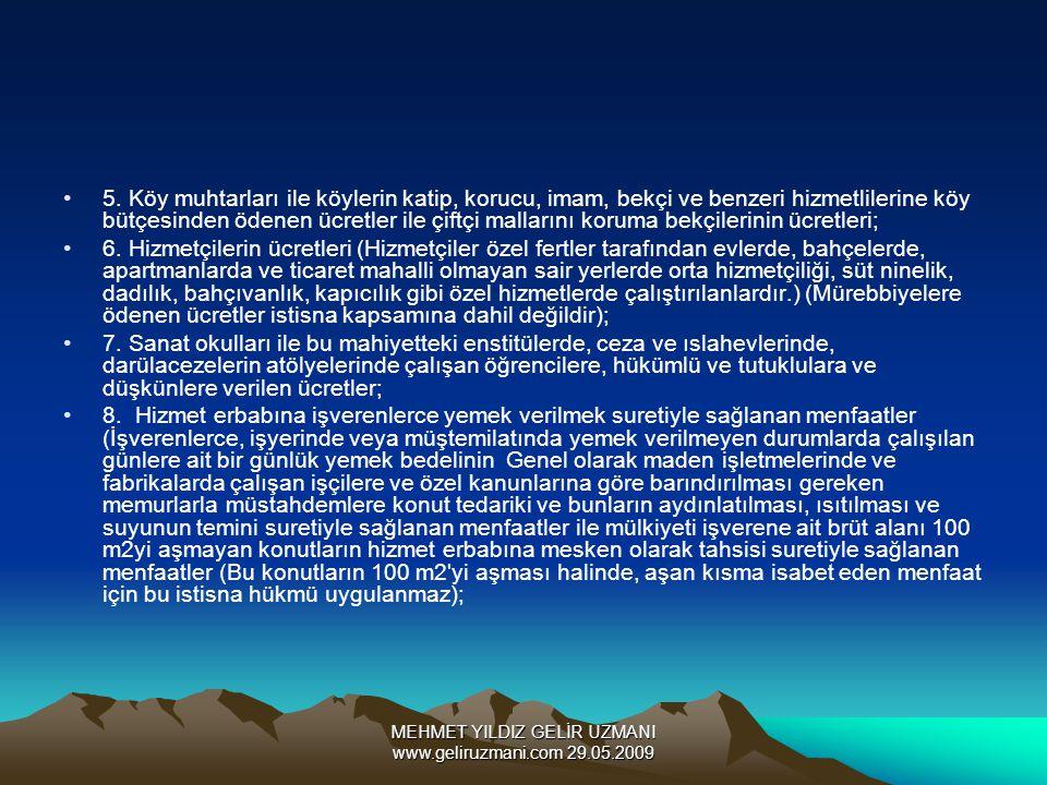 MEHMET YILDIZ GELİR UZMANI www.geliruzmani.com 29.05.2009 5. Köy muhtarları ile köylerin katip, korucu, imam, bekçi ve benzeri hizmetlilerine köy bütç