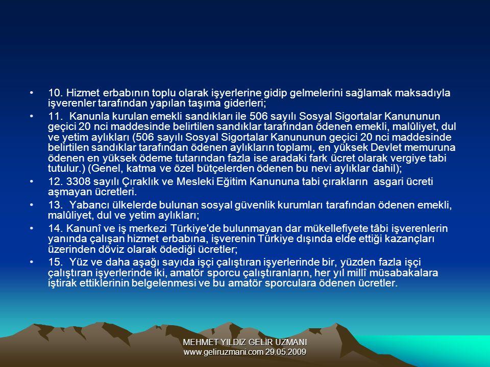 MEHMET YILDIZ GELİR UZMANI www.geliruzmani.com 29.05.2009 10. Hizmet erbabının toplu olarak işyerlerine gidip gelmelerini sağlamak maksadıyla işverenl