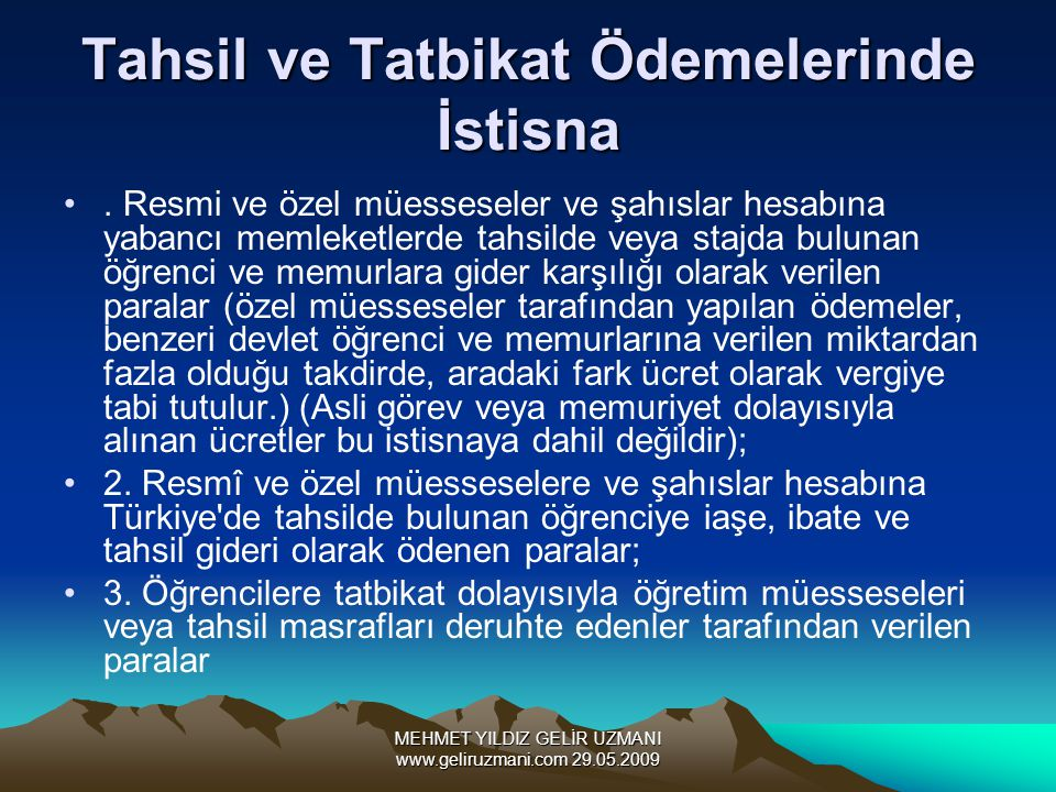 MEHMET YILDIZ GELİR UZMANI www.geliruzmani.com 29.05.2009 Tahsil ve Tatbikat Ödemelerinde İstisna.