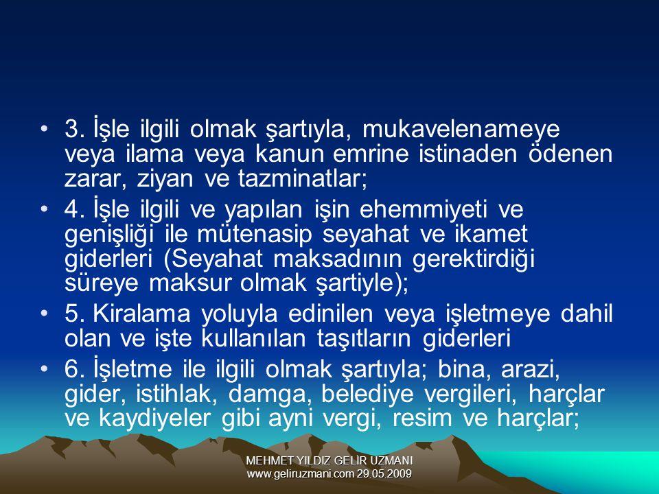MEHMET YILDIZ GELİR UZMANI www.geliruzmani.com 29.05.2009 3. İşle ilgili olmak şartıyla, mukavelenameye veya ilama veya kanun emrine istinaden ödenen