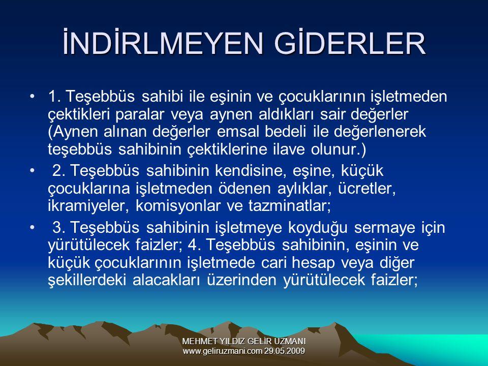 MEHMET YILDIZ GELİR UZMANI www.geliruzmani.com 29.05.2009 İNDİRLMEYEN GİDERLER 1.