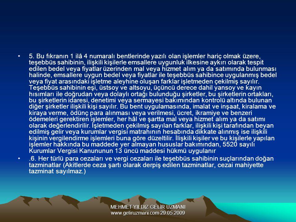 MEHMET YILDIZ GELİR UZMANI www.geliruzmani.com 29.05.2009 5. Bu fıkranın 1 ilâ 4 numaralı bentlerinde yazılı olan işlemler hariç olmak üzere, teşebbüs