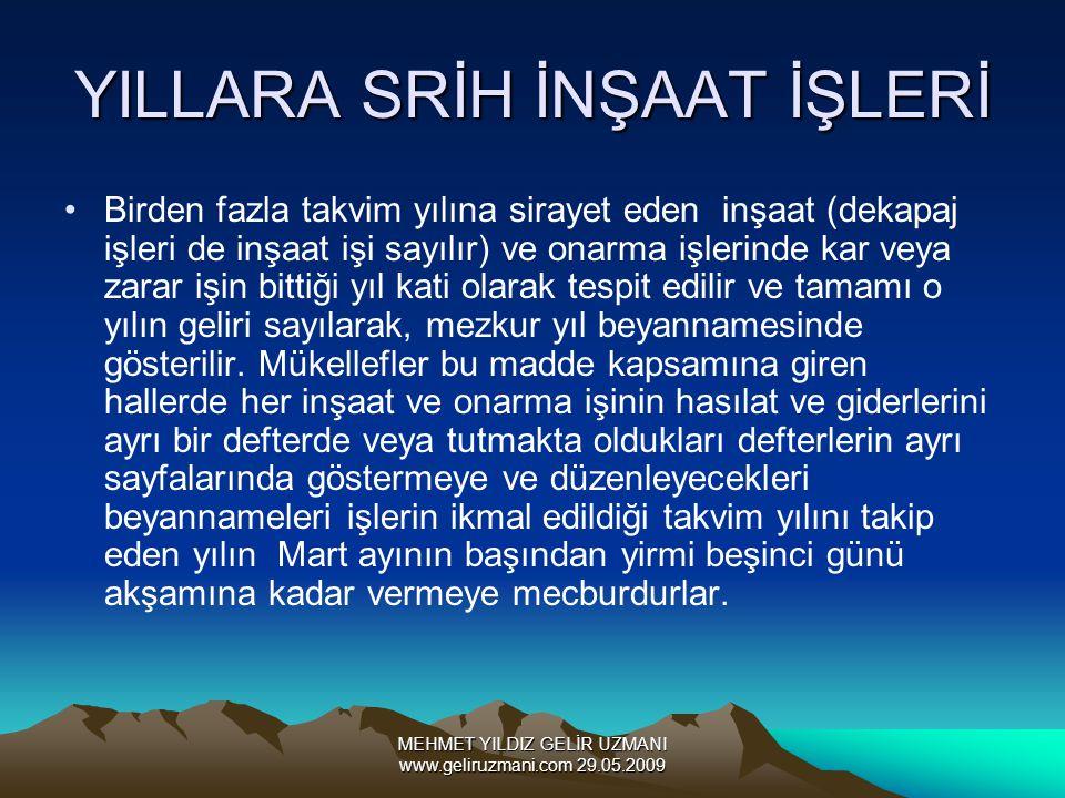 MEHMET YILDIZ GELİR UZMANI www.geliruzmani.com 29.05.2009 YILLARA SRİH İNŞAAT İŞLERİ Birden fazla takvim yılına sirayet eden inşaat (dekapaj işleri de