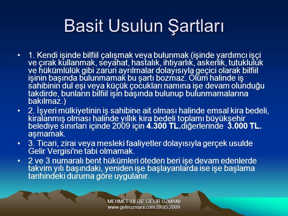 MEHMET YILDIZ GELİR UZMANI www.geliruzmani.com 29.05.2009 Basit Usulun Şartları 1.