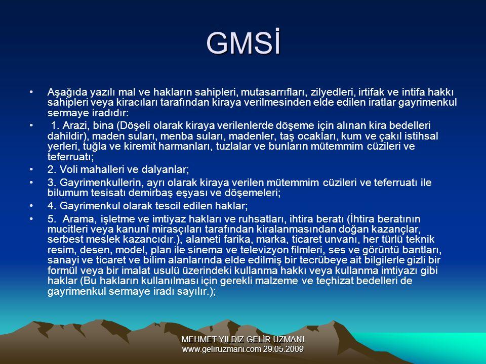 MEHMET YILDIZ GELİR UZMANI www.geliruzmani.com 29.05.2009 GMSİ Aşağıda yazılı mal ve hakların sahipleri, mutasarrıfları, zilyedleri, irtifak ve intifa