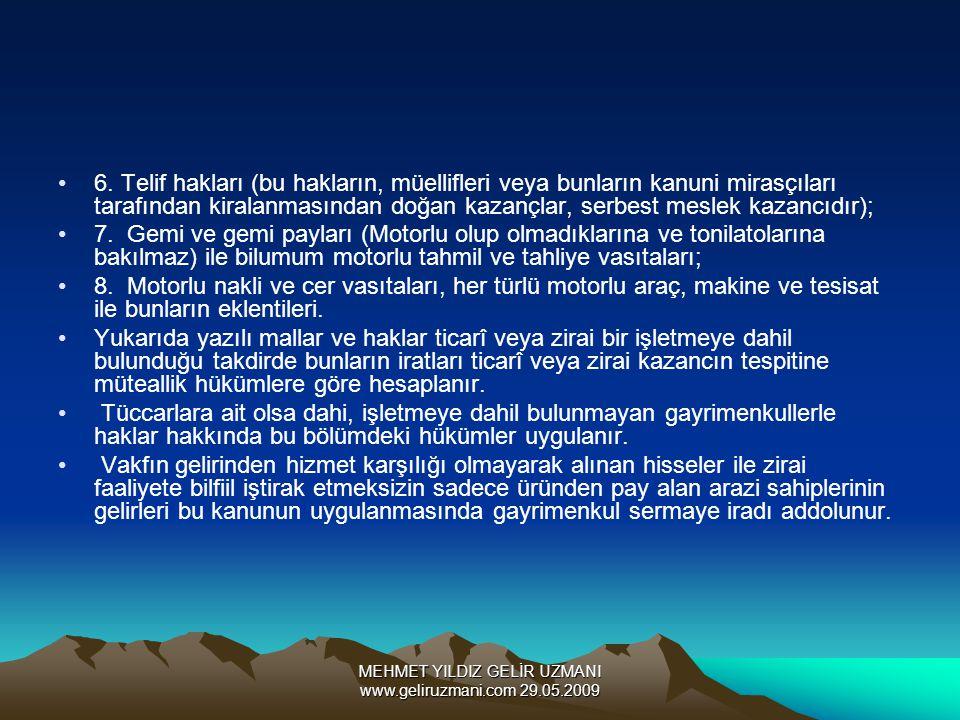 MEHMET YILDIZ GELİR UZMANI www.geliruzmani.com 29.05.2009 6. Telif hakları (bu hakların, müellifleri veya bunların kanuni mirasçıları tarafından kiral