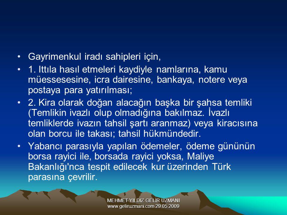 MEHMET YILDIZ GELİR UZMANI www.geliruzmani.com 29.05.2009 Gayrimenkul iradı sahipleri için, 1. Ittıla hasıl etmeleri kaydiyle namlarına, kamu müessese