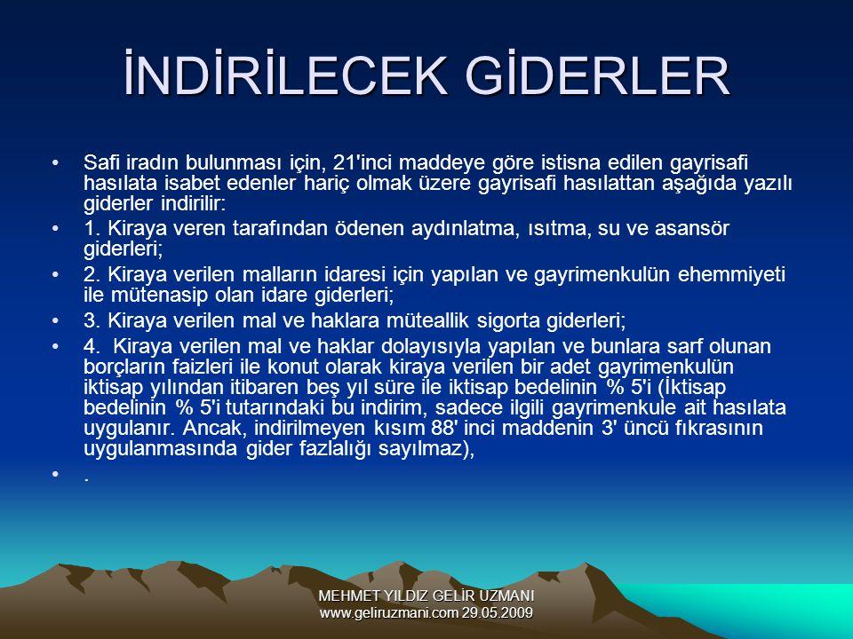 MEHMET YILDIZ GELİR UZMANI www.geliruzmani.com 29.05.2009 İNDİRİLECEK GİDERLER Safi iradın bulunması için, 21 inci maddeye göre istisna edilen gayrisafi hasılata isabet edenler hariç olmak üzere gayrisafi hasılattan aşağıda yazılı giderler indirilir: 1.