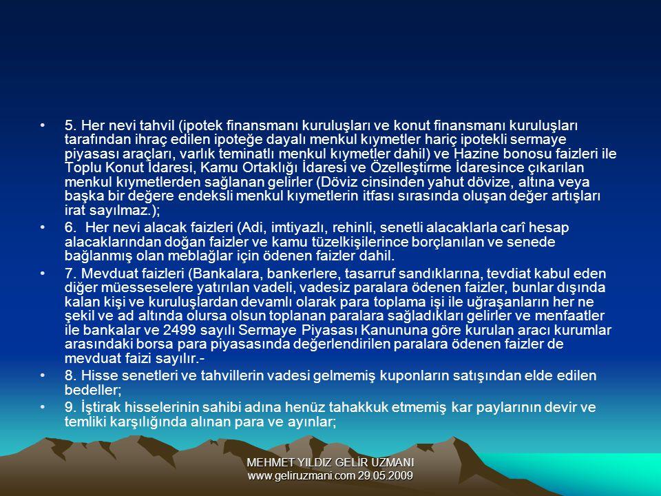 MEHMET YILDIZ GELİR UZMANI www.geliruzmani.com 29.05.2009 5. Her nevi tahvil (ipotek finansmanı kuruluşları ve konut finansmanı kuruluşları tarafından