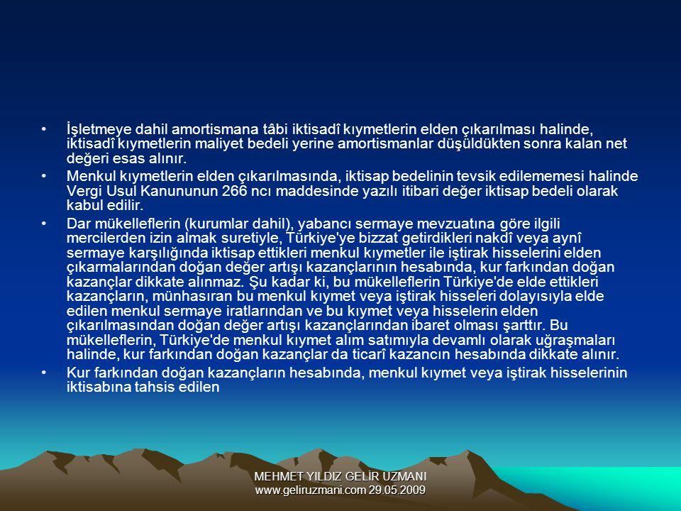 MEHMET YILDIZ GELİR UZMANI www.geliruzmani.com 29.05.2009 İşletmeye dahil amortismana tâbi iktisadî kıymetlerin elden çıkarılması halinde, iktisadî kı