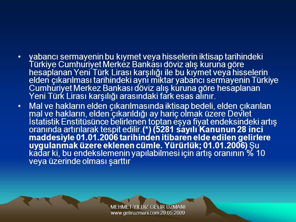 MEHMET YILDIZ GELİR UZMANI www.geliruzmani.com 29.05.2009 yabancı sermayenin bu kıymet veya hisselerin iktisap tarihindeki Türkiye Cumhuriyet Merkez B