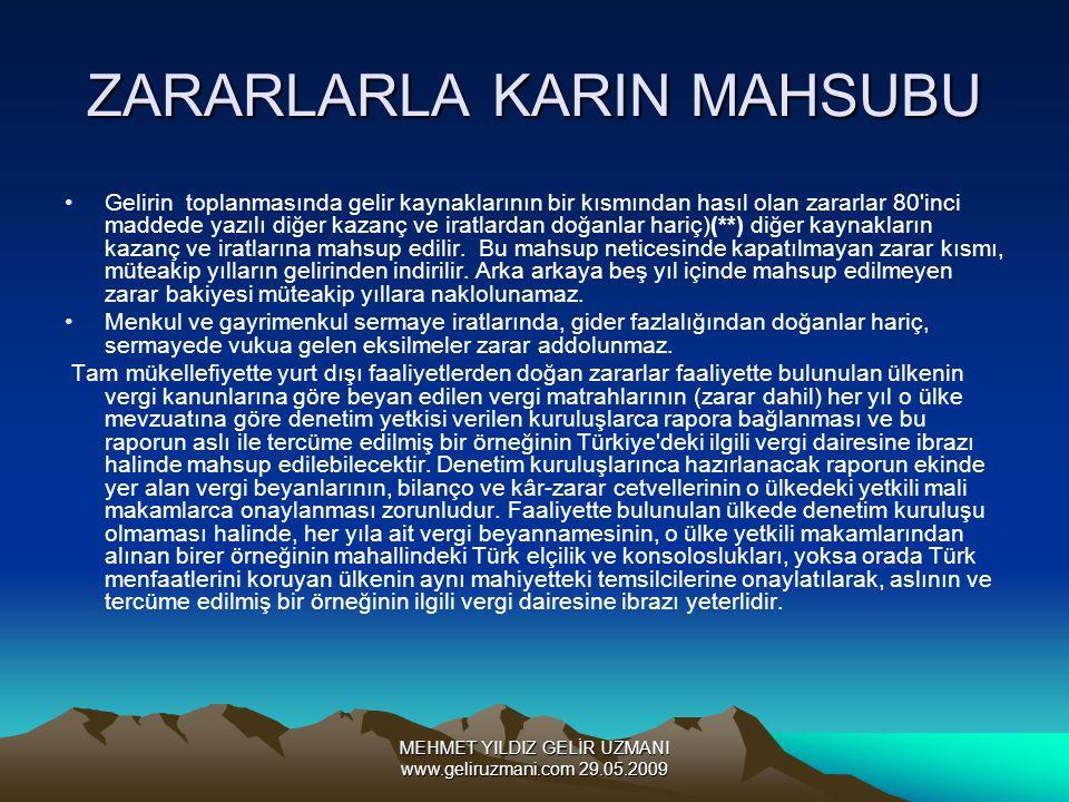 MEHMET YILDIZ GELİR UZMANI www.geliruzmani.com 29.05.2009 ZARARLARLA KARIN MAHSUBU Gelirin toplanmasında gelir kaynaklarının bir kısmından hasıl olan zararlar 80 inci maddede yazılı diğer kazanç ve iratlardan doğanlar hariç)(**) diğer kaynakların kazanç ve iratlarına mahsup edilir.