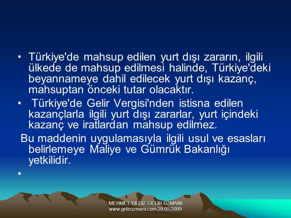 MEHMET YILDIZ GELİR UZMANI www.geliruzmani.com 29.05.2009 Türkiye'de mahsup edilen yurt dışı zararın, ilgili ülkede de mahsup edilmesi halinde, Türkiy