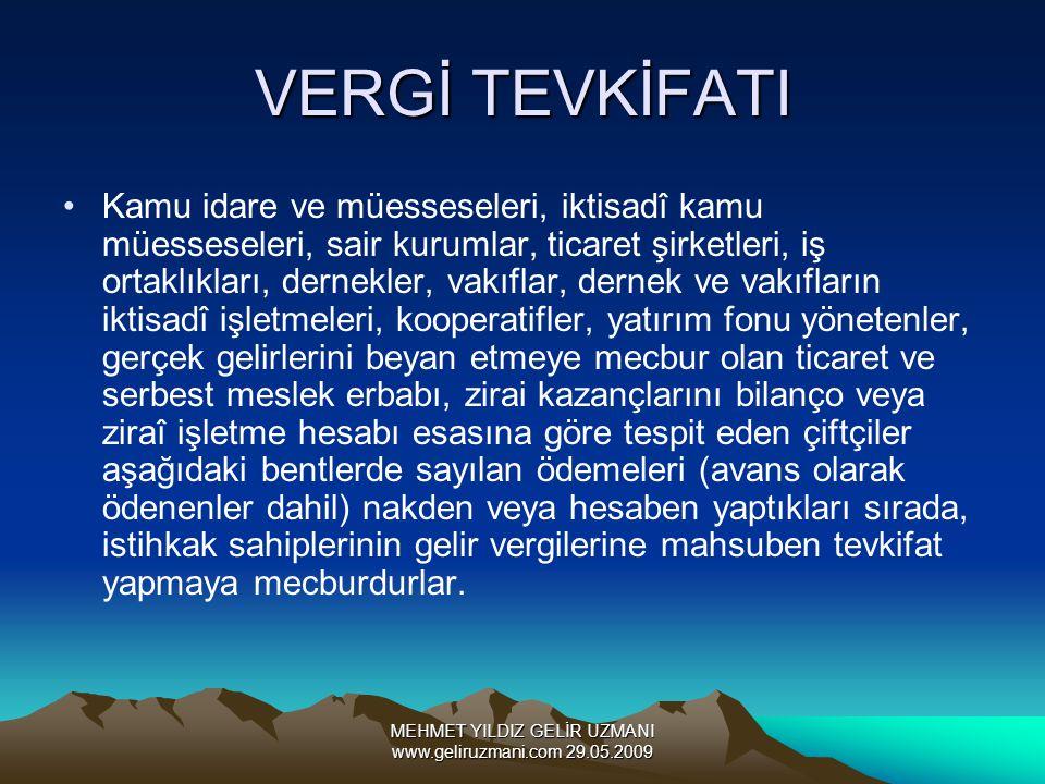 MEHMET YILDIZ GELİR UZMANI www.geliruzmani.com 29.05.2009 VERGİ TEVKİFATI Kamu idare ve müesseseleri, iktisadî kamu müesseseleri, sair kurumlar, ticar