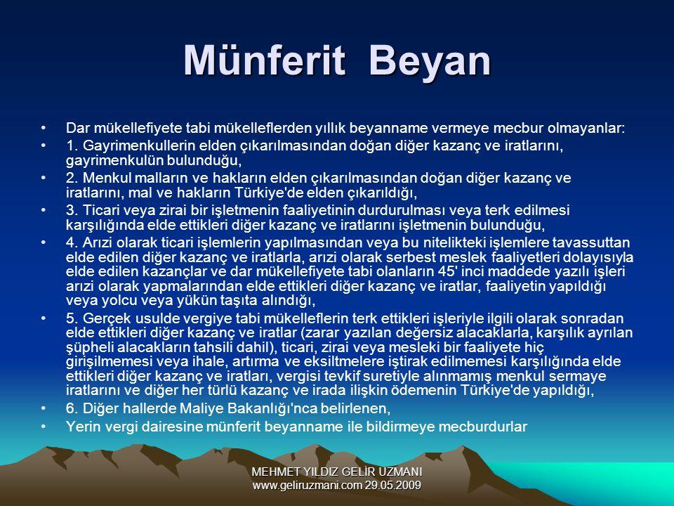 MEHMET YILDIZ GELİR UZMANI www.geliruzmani.com 29.05.2009 Münferit Beyan Dar mükellefiyete tabi mükelleflerden yıllık beyanname vermeye mecbur olmayanlar: 1.
