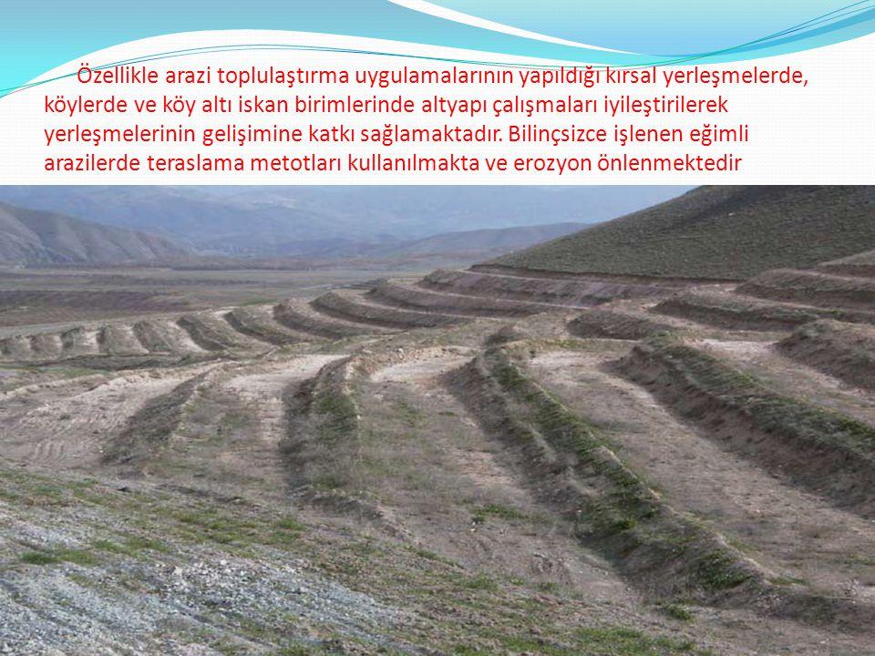 Özellikle arazi toplulaştırma uygulamalarının yapıldığı kırsal yerleşmelerde, köylerde ve köy altı iskan birimlerinde altyapı çalışmaları iyileştirile
