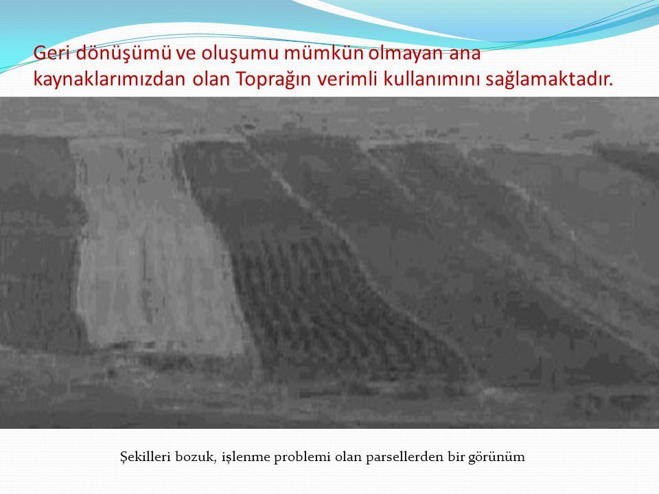 Geri dönüşümü ve oluşumu mümkün olmayan ana kaynaklarımızdan olan Toprağın verimli kullanımını sağlamaktadır. Şekilleri bozuk, işlenme problemi olan p