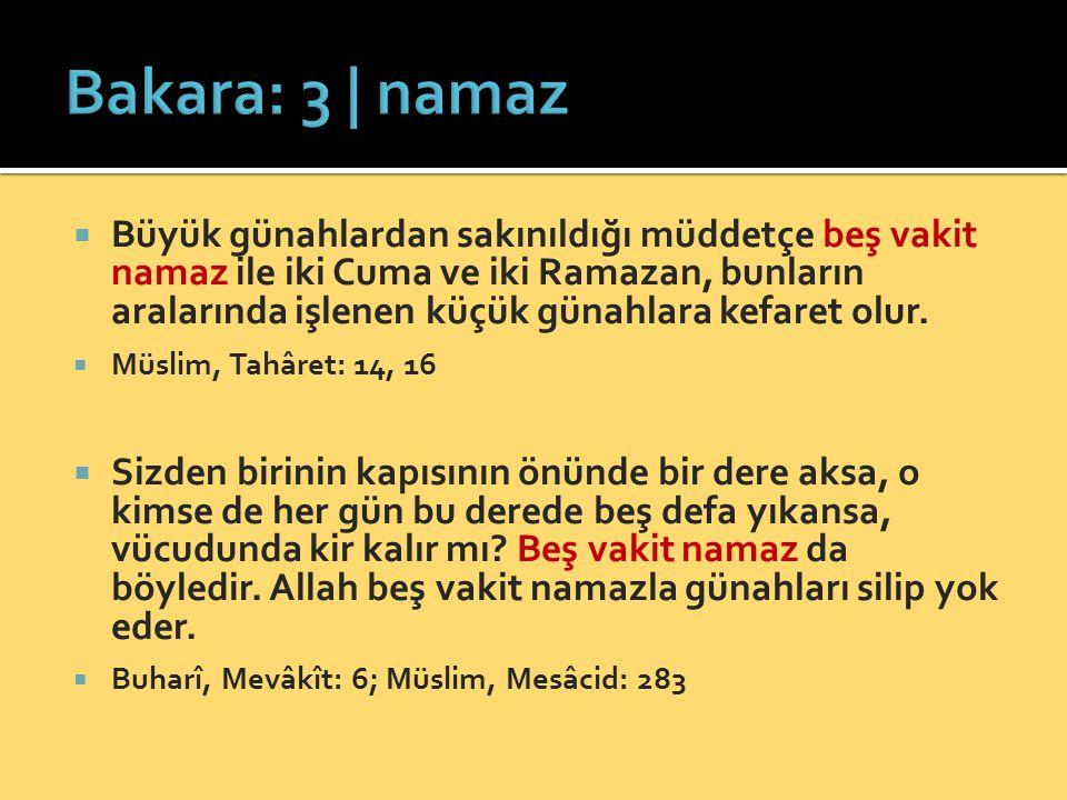  Büyük günahlardan sakınıldığı müddetçe beş vakit namaz ile iki Cuma ve iki Ramazan, bunların aralarında işlenen küçük günahlara kefaret olur.  Müsl