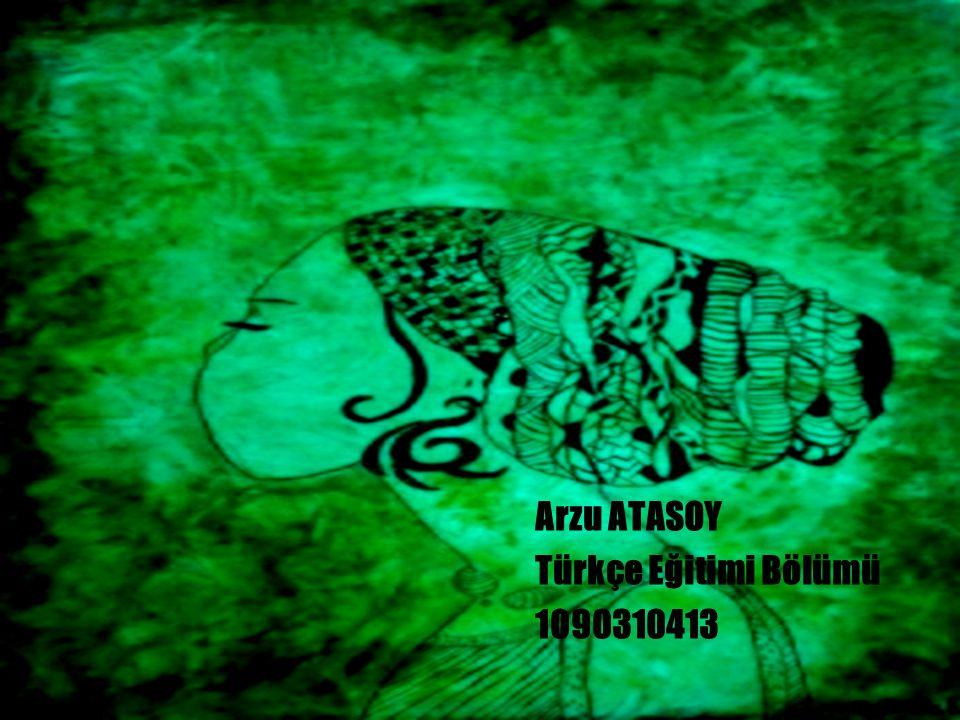 Arzu ATASOY Türkçe Eğitimi Bölümü 1090310413