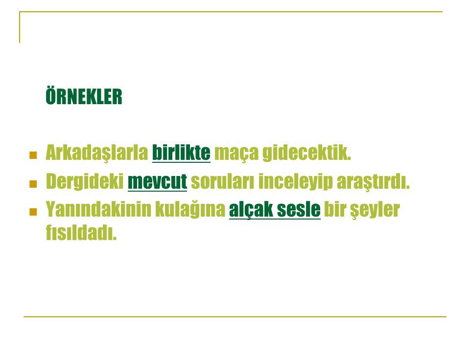 9 Karıştırılan Sözcükler Ses ve şekil özellikleri bakımından birbirine benzeyen sözcüklerin karıştırılmasından kaynaklanan bozukluklardır.